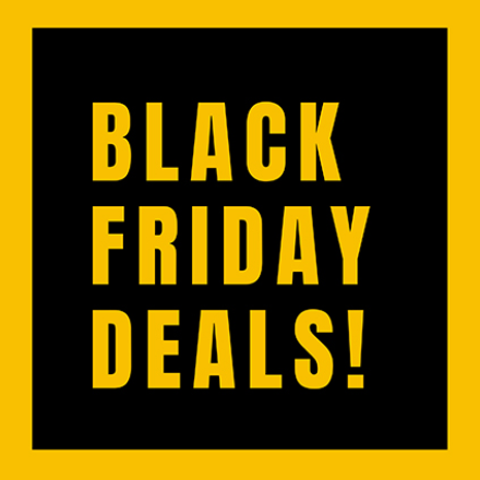 BLACK FRIDAY DEALS!